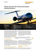 Case study:  Dunlop Aerospace - Flying success with Dunlop Aerospace Braking Systems